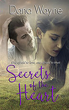 Secrets of the Heart by Dana Wayne