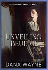 Unveiling Beulah by Dana Wayne